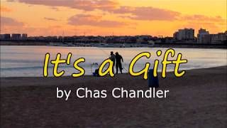 It's a Gift - Chas Chandler