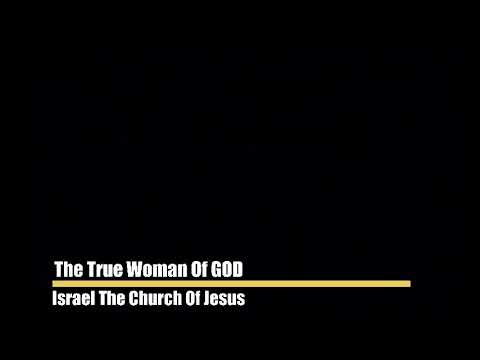 THE TRUE WOMAN OF GOD