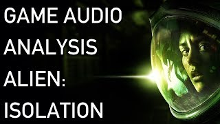 Alien: Isolation - Game Audio Analysis