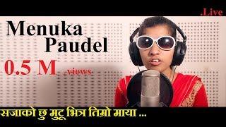 Nepal Idol || Menuka Paudel || Sajako Chhu || New Song 2017 || Ramesh Sangroula