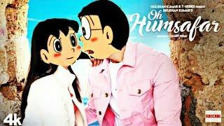 Oh Hamsafar doremon version song | nobita & shizuka | Neha Kakkar & Himansh Kohli | Tony kakkar