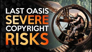 Last Oasis - A Copyright Disaster in the Making
