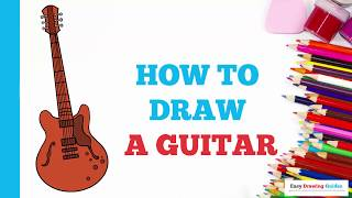 How to Draw a Guitar in a Few Easy Steps: Drawing Tutorial for Kids and Beginners