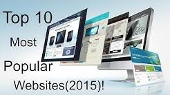 Top 10 most popular websites (2015)!