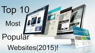 Top 10 most popular websites (2015)!