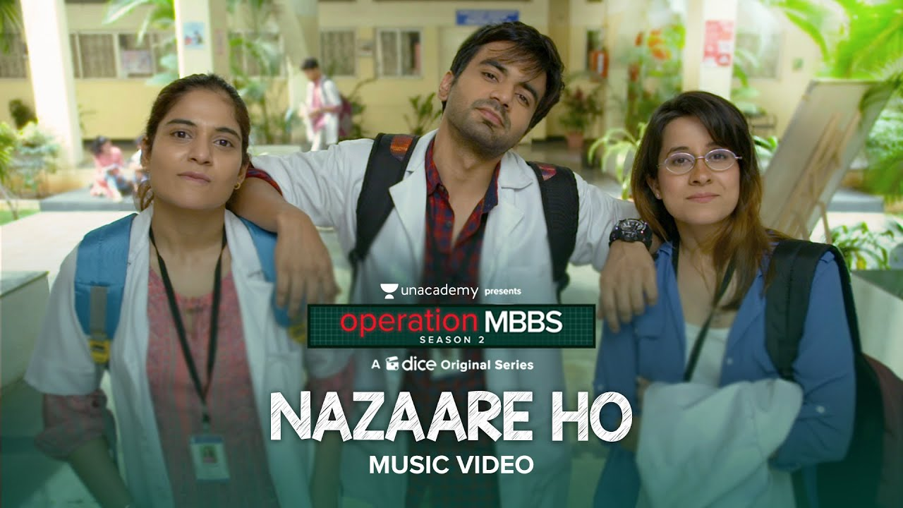 Dice Media   Operation MBBS Season 2   Nazaare Ho   Music Video   Ayush, Anshul, Sarah   Karthik Rao
