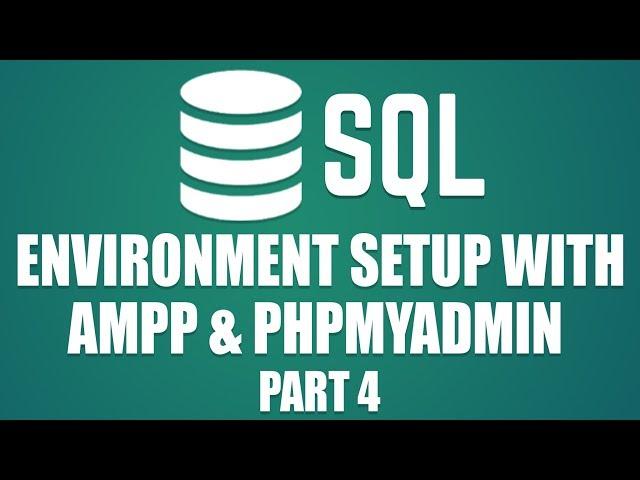 Learn Database Design with MySQL | Environment Setup With Xampp | PHPMyAdmin | Part 4