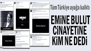 Türkiye'nin Konuştuğu Emine Bulut Cinayetinde Sanat, Siyaset ve Spor Dünyasından TEK SES!!