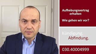 Mandantenvideo: Aufhebungsvertrag erhalten - Wie gehen wir vor?