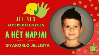 Jeleven online - GYAKORLÓ JELLISTA - TALÁLD KI! - A hét napjai témakör 1.