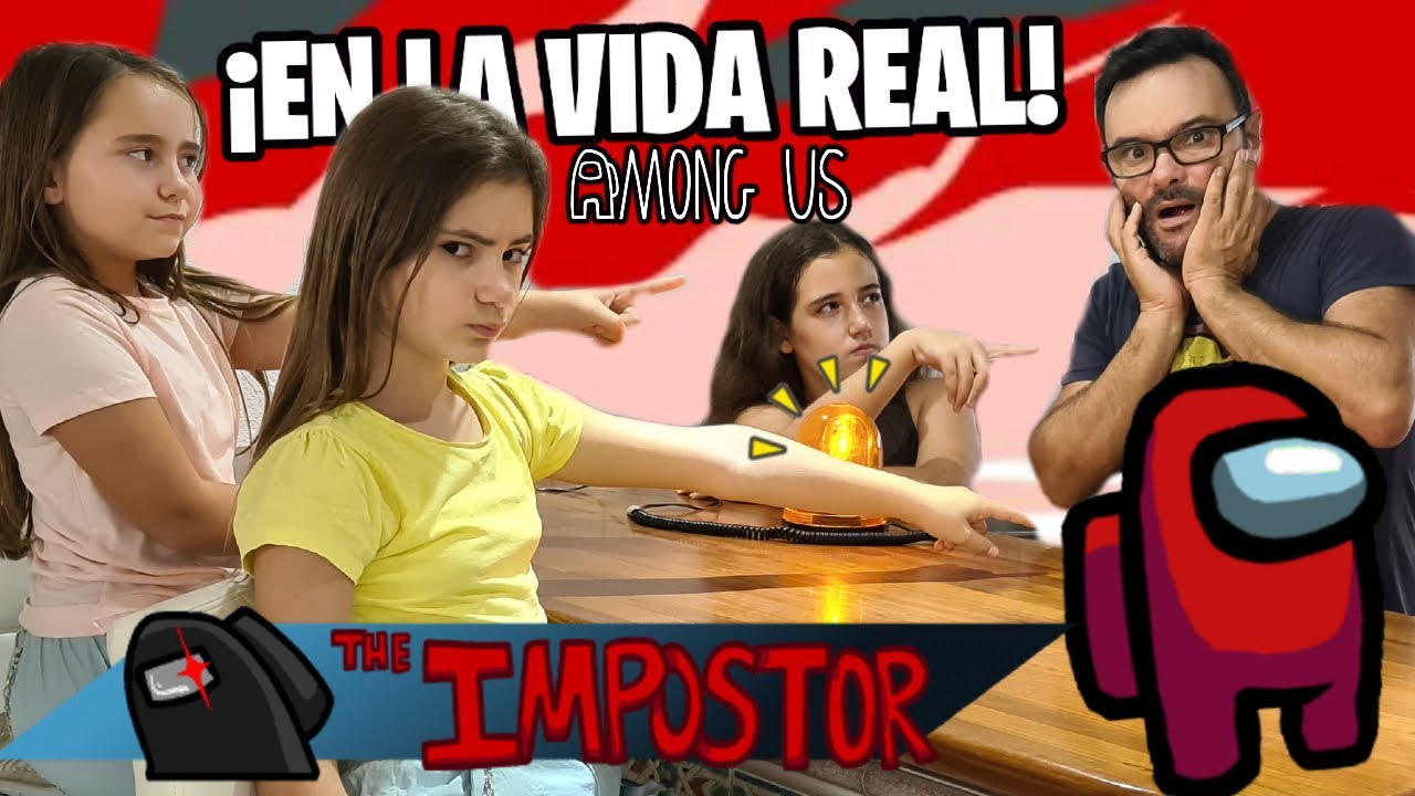 AMONG US EN LA VIDA REAL ¡DESCUBRIENDO IMPOSTORES!  **EN MI CASA