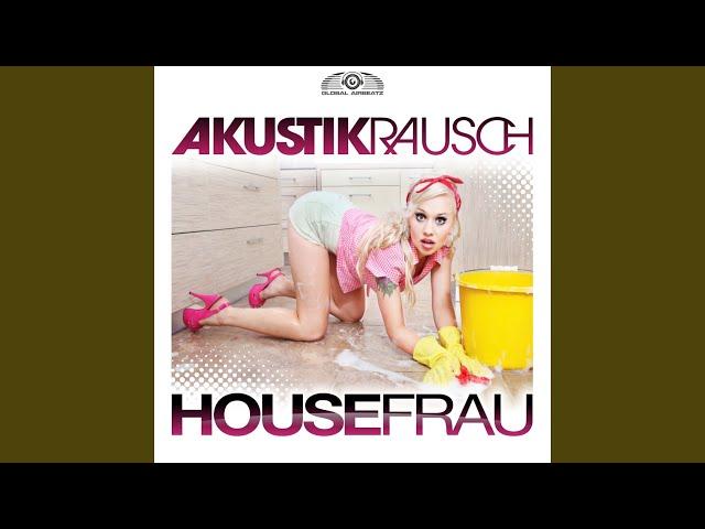 akustikrausch housefrau