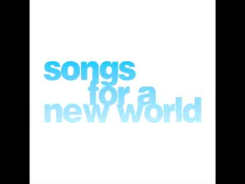 Opening Sequence: The New World  Songs for a New World