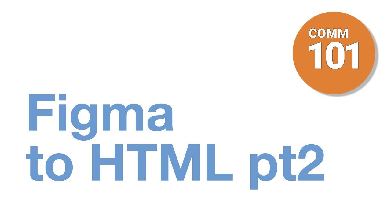 Essentials of Digital Media - Figma to HTML Part 2