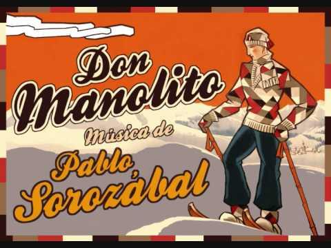 """Pablo Sorozábal - Ensalada madrileña «¡Viva Madrid, que sí, que sí...!» de """"Don Manolito"""" (1943)"""