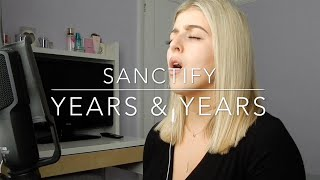 Years & Years- Sanctify | Cover