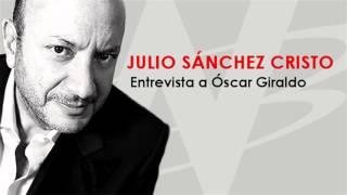 Julio Sánchez Cristo entrevista a Óscar Giraldo