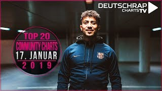 TOP 20 Deutschrap COMMUNITY CHARTS | 17. Januar 2019
