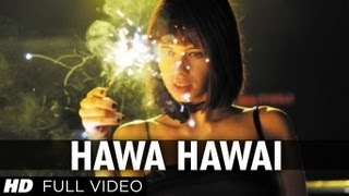 Hawa Hawai (Full Video Song) | Shaitan (2011)