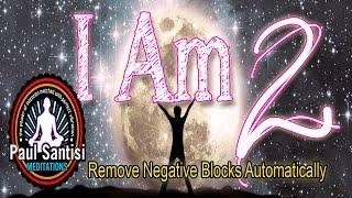 I Am #2 Remove Negative Blocks 3D Sound Guided Meditation Tibetan Singing Bowls Paul Santisi