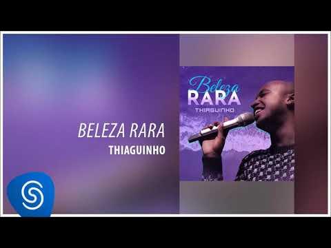 Thiaguinho - Beleza Rara Novela Segundo Sol Áudio  - Em breve vídeo no canal