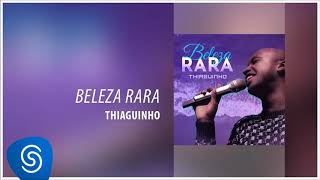 Baixar Thiaguinho - Beleza Rara (Novela Segundo Sol) [Áudio Oficial]