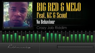 Bigred & Melo Feat. KC & Scout - No Behavior (Crazy Jab Riddim) [Soca 2015] [HD]