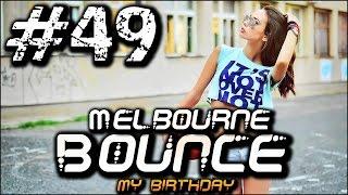Dobra Pompa Nie Jest Zła 2016 / Melbourne Bounce #49 [ My birthday ]
