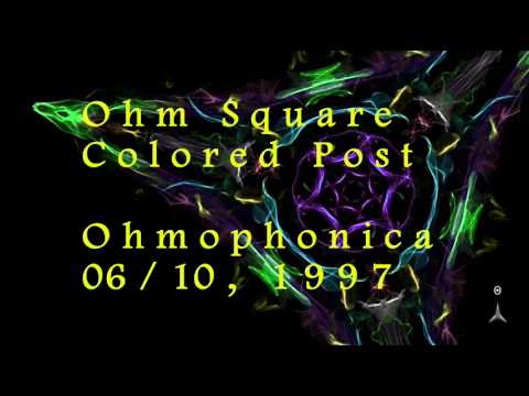 Ohm Square - Colored Post [Ohmophonica, 1997]