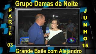 Bailão do Grupo Damas da Noite no Entrerriense com Alejandro Grav Maio 2015 - parte 03.