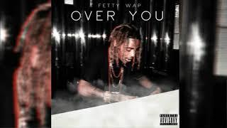 Fetty Wap - Over You (Prod. Ace Bankz) Mixtape Preview🔥