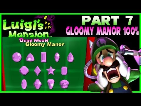 Luigi's Mansion Dark Moon - Part 7: Gloomy Manor 100% Gems and Boos