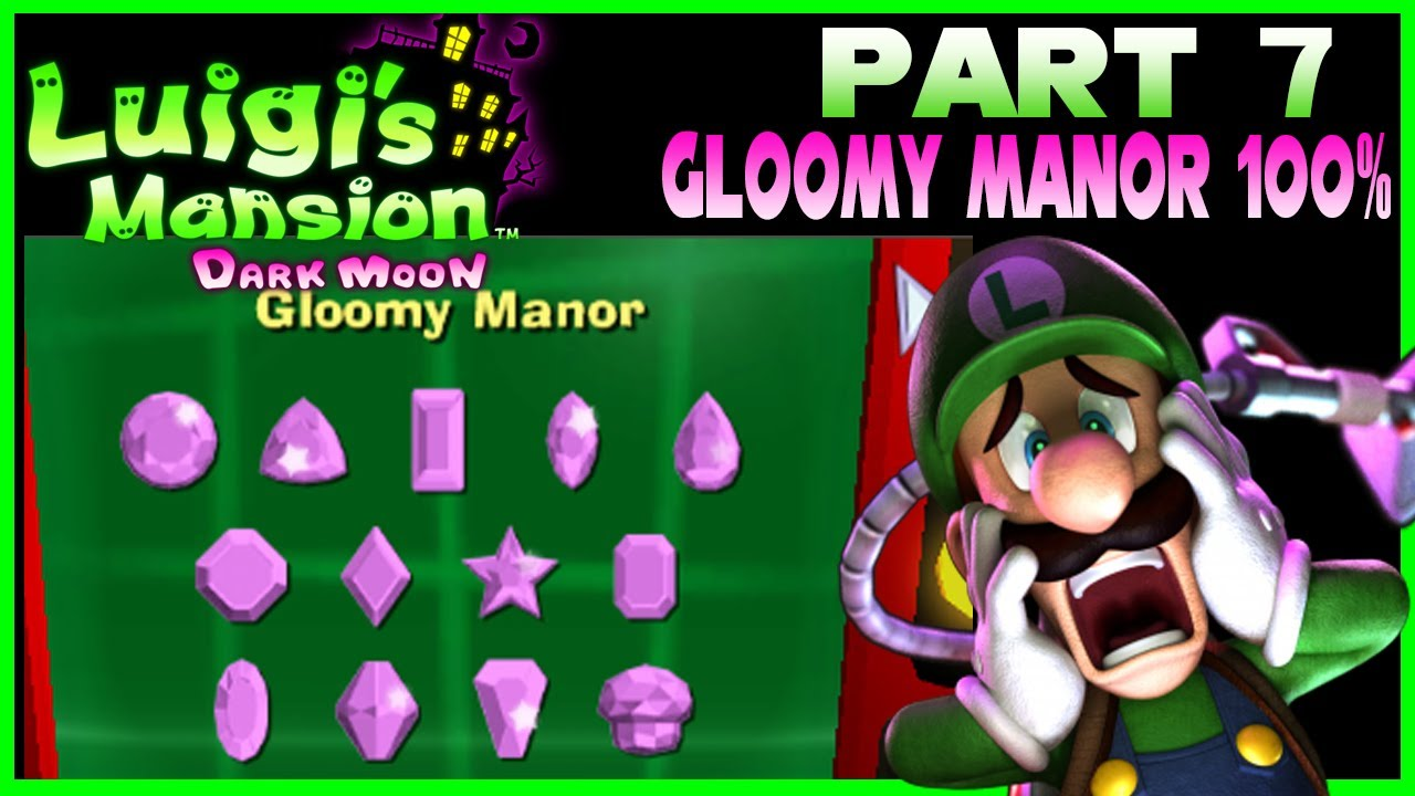 Luigi S Mansion Dark Moon Part 7 Gloomy Manor 100 Gems And Boos