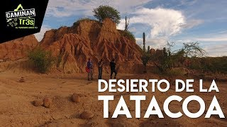 DESIERTO DE LA TATACOA, COLOMBIA | CaminanTr3s, El tercero eres tú