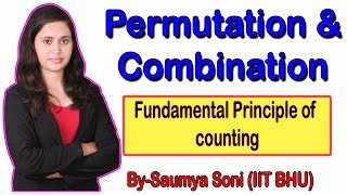 Permutation & Combination part-1 || Fundamental principle of counting || By-Saumya Soni(IIT BHU)
