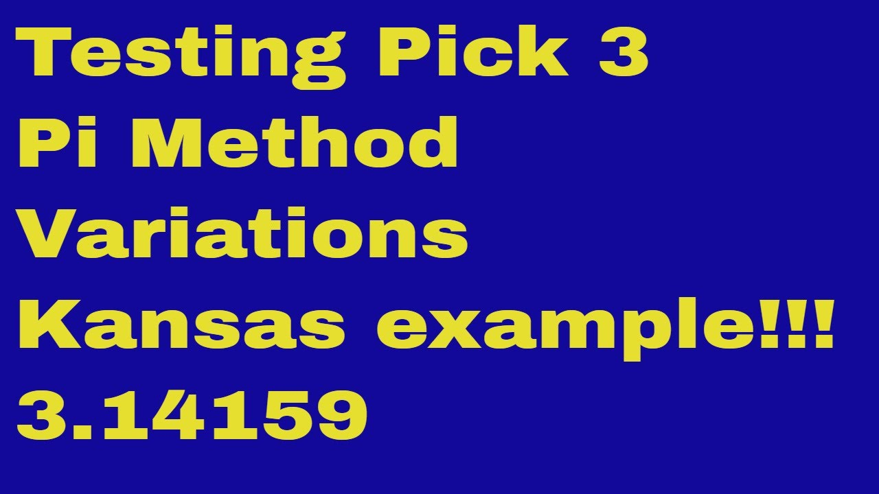 Testing Pick 3 Pi Method Variations-Kansas example ...