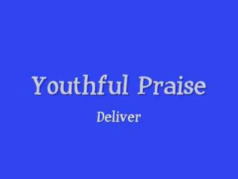 Youthful Praise - Deliver
