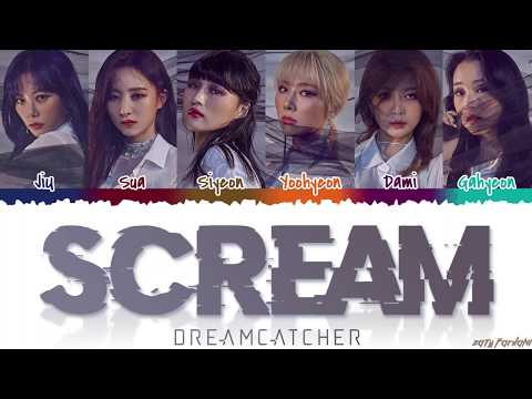 Dreamcatcher (드림캐쳐) - 'SCREAM' Lyrics [Color Coded_Han_Rom_Eng]
