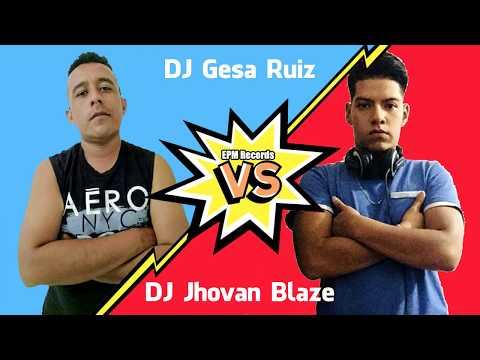 EPM Records - DJ Gesa Ruiz Vs DJ Jhovan Blaze