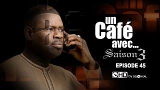 Un Café Avec...Saison3 - Episode N°45