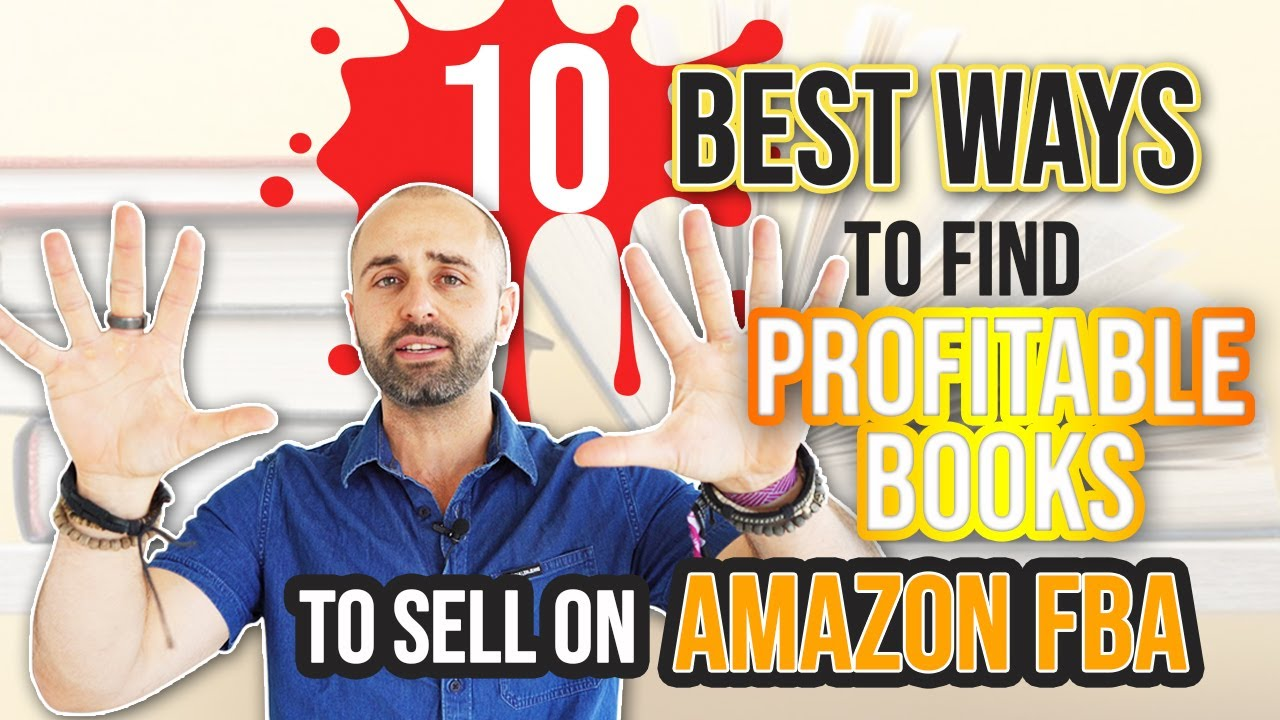 10 Best Ways You Can Find Profitable Books to Sell on Amazon FBA