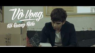 Vô Vọng (trích phim Dịch Vụ Tình Yêu)-  Hồ Quang Hiếu