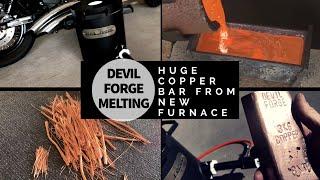 Devil Forge Copper Melting - New Furnace Makes Huge 3kg Copper Bar