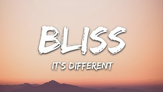 it's different - Bliss (Lyrics) ft. Internet Girl
