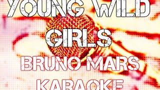 Bruno Mars - Young Wild Girls - KARAOKE/Instrumental Cover - HD
