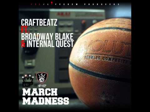 March Madness - Craft Beatz featuring Broadway Blake and Internal Quest