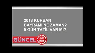 Kurban bayramı tatili 2018 ne zaman? Kurban bayramı tatili kaç gün? Dini günler 2018