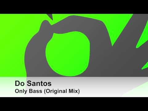 Do Santos - Only Bass (Original Mix)
