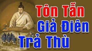 Mối Quan Hệ Tôn Tẫn Và Bàng Quyên – 8 Vĩ Nhân Nổi Tiếng Lịch Sử Trung Hoa