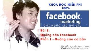 Bài 8 - Quảng cáo Facebook Phần 1 - Quảng cáo cơ bản